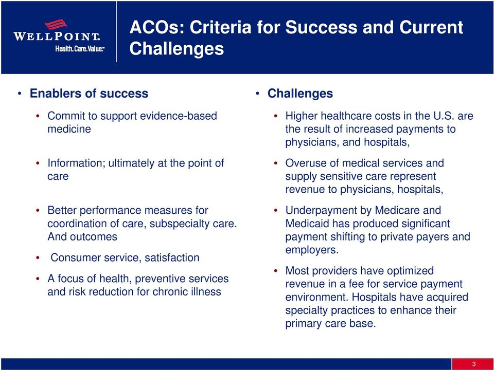 And outcomes Consumer service, satisfaction A focus of health, preventive services and risk reduction for chronic illness Challenges Higher healthcare costs in the U.S.