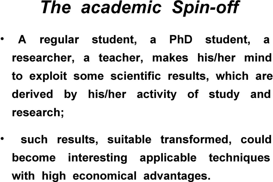 derived by his/her activity of study and research; such results, suitable