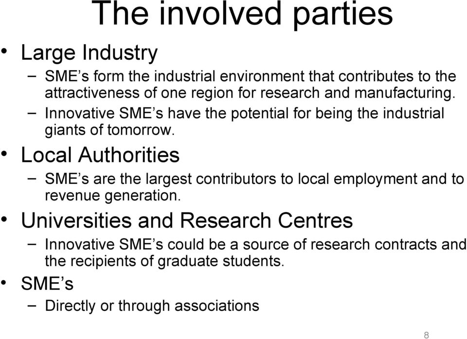 Local Authorities SME s are the largest contributors to local employment and to revenue generation.