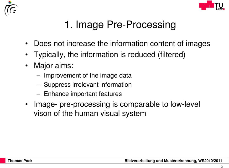 the image data Suppress irrelevant information Enhance important features