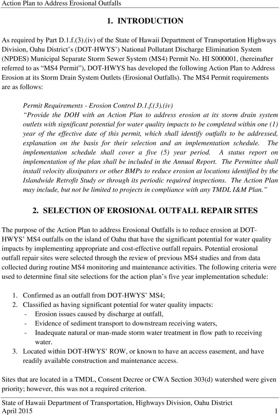 (MS4) Permit No. HI S000001, (hereinafter referred to as MS4 Permit ), DOT-HWYS has developed the following Action Plan to Address Erosion at its Storm Drain System Outlets (Erosional Outfalls).