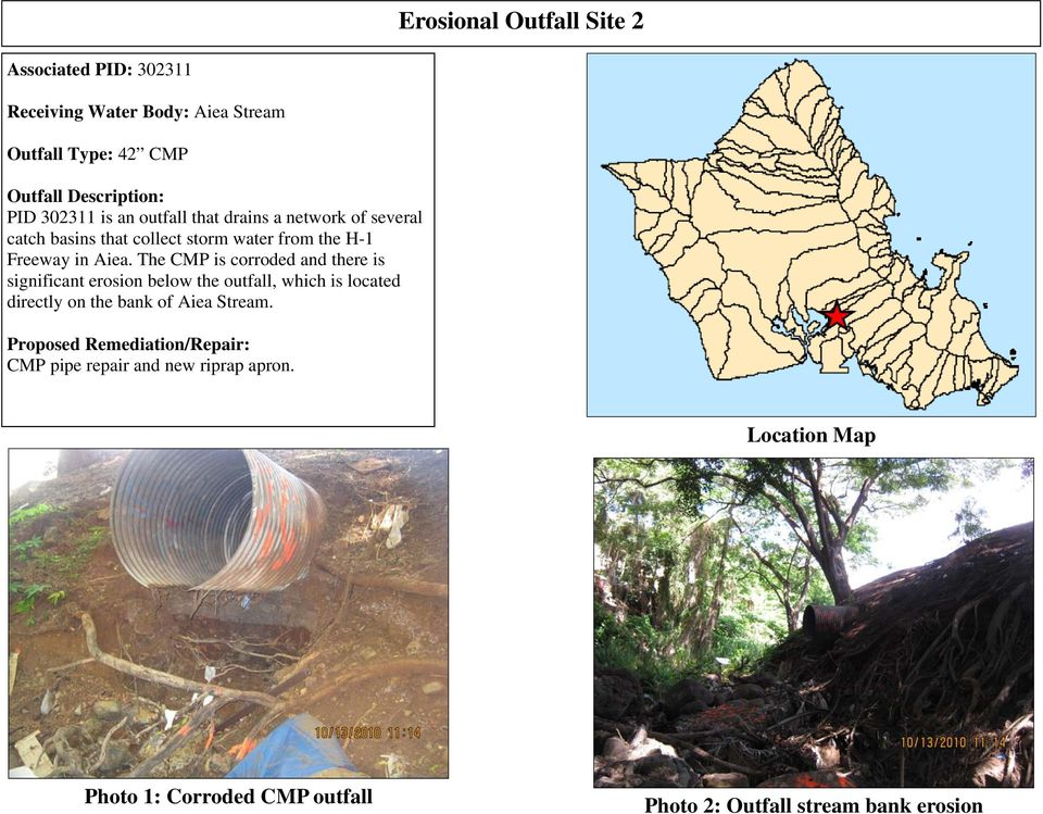 The CMP is corroded and there is significant erosion below the outfall, which is located directly on the bank of Aiea Stream.