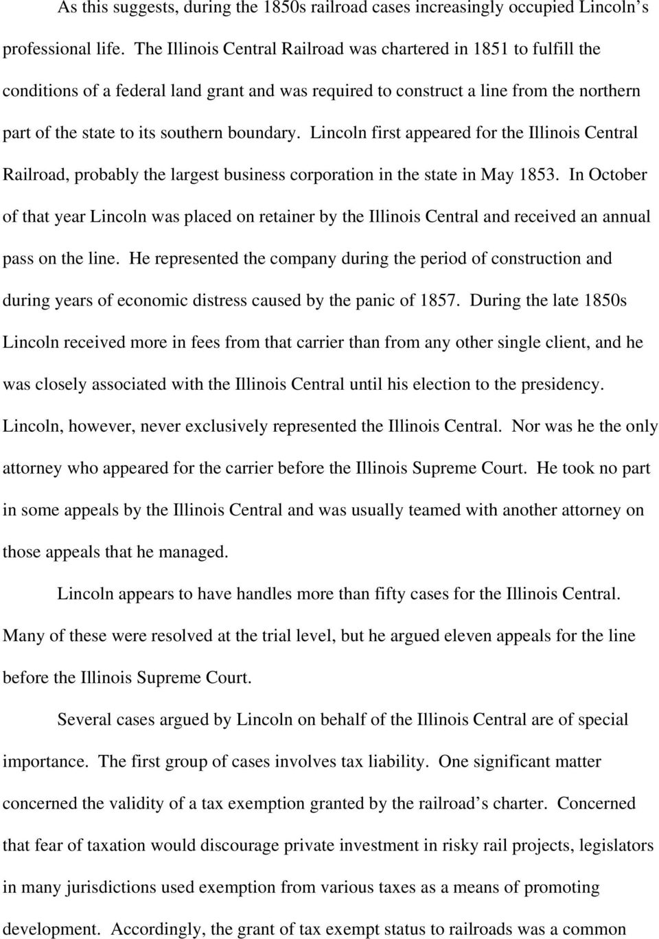 Lincoln first appeared for the Illinois Central Railroad, probably the largest business corporation in the state in May 1853.