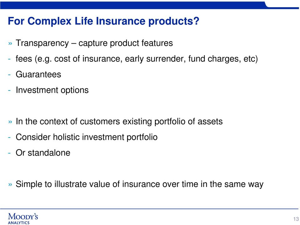 In the context of customers existing portfolio of assets - Consider holistic investment