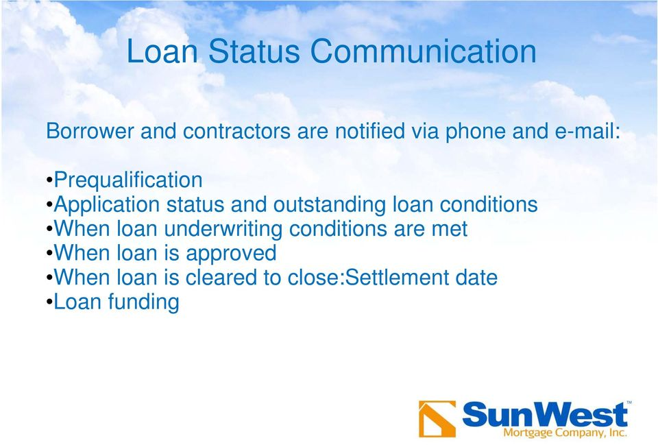 loan conditions When loan underwriting conditions are met When loan is