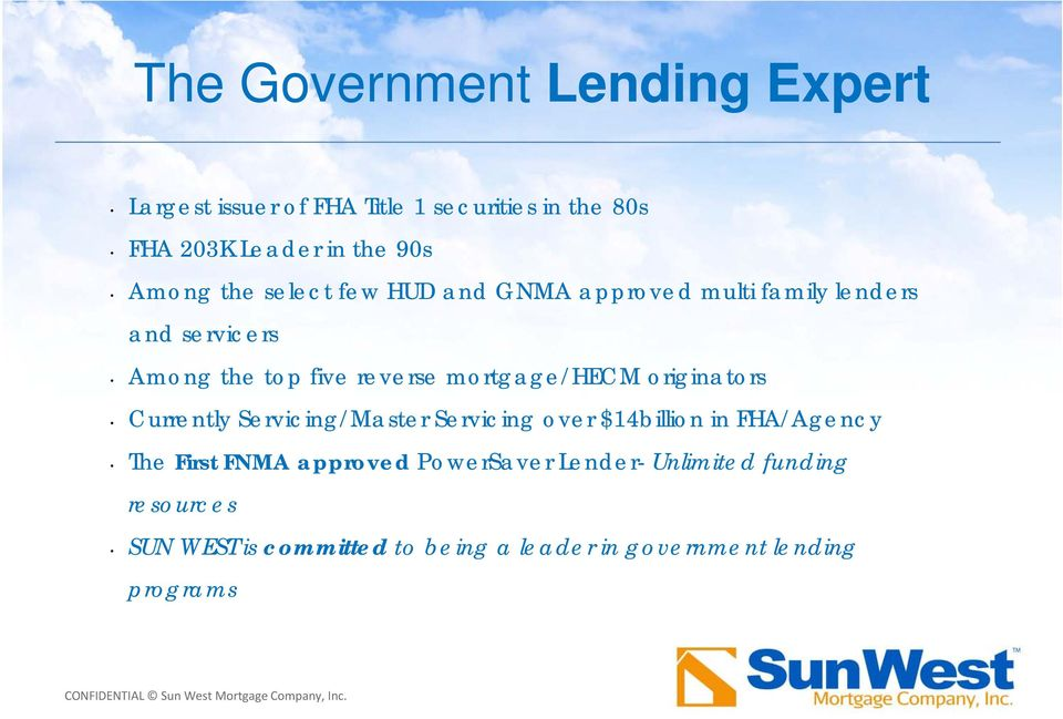 mortgage/hecm originators Currently Servicing/Master Servicing over $14billion in FHA/Agency The First FNMA