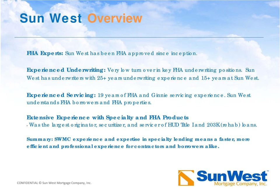 Sun West understands FHA borrowers and FHA properties.