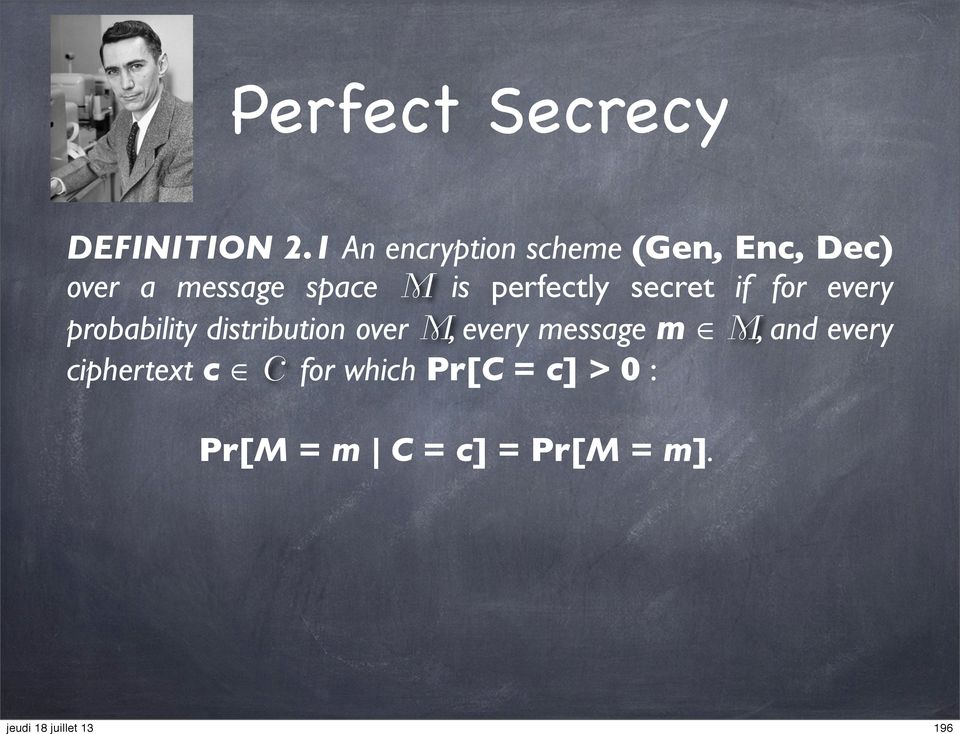 perfectly secret if for every probability distribution over M,