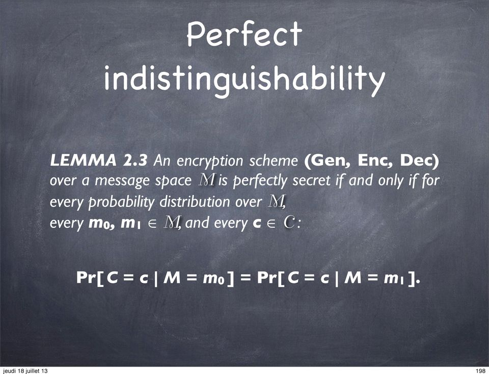 is perfectly secret if and only if for every probability