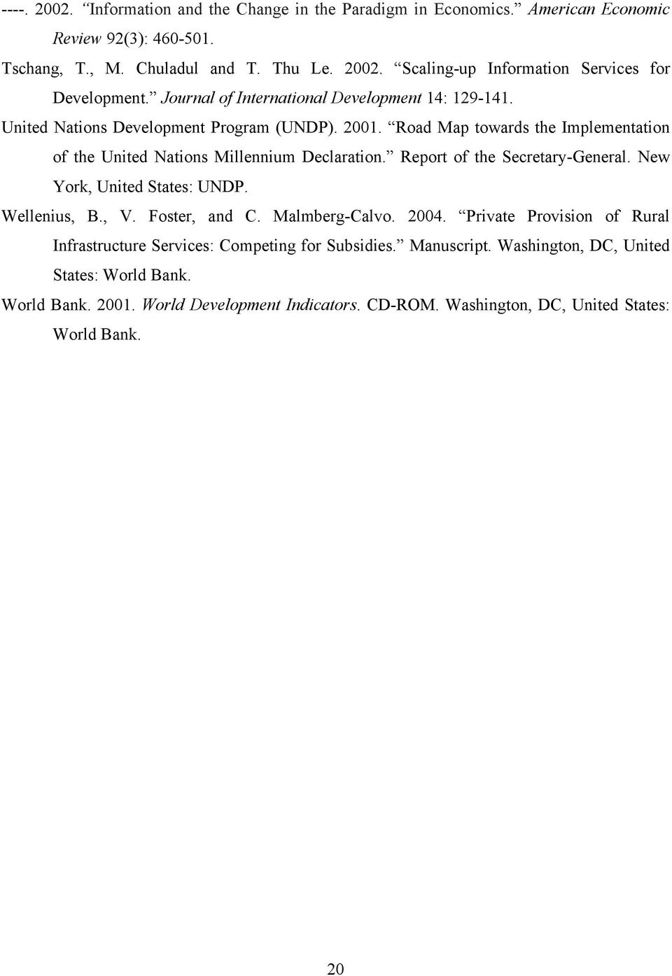 Report of the Secretary-General. New York, United States: UNDP. Wellenius, B., V. Foster, and C. Malmberg-Calvo. 2004.