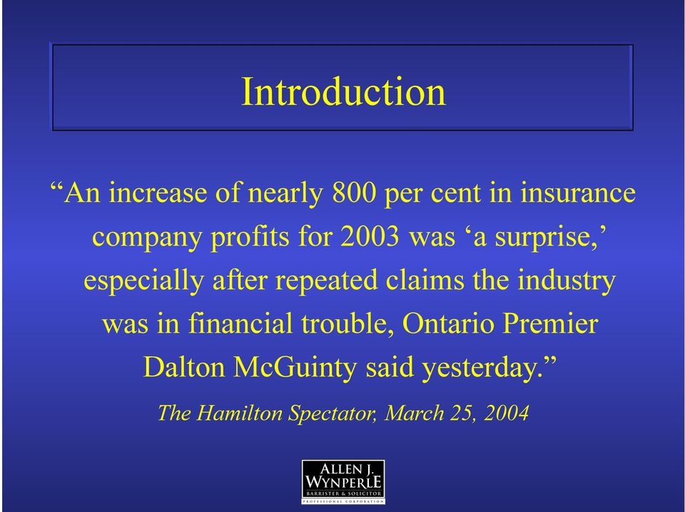 repeated claims the industry was in financial trouble, Ontario