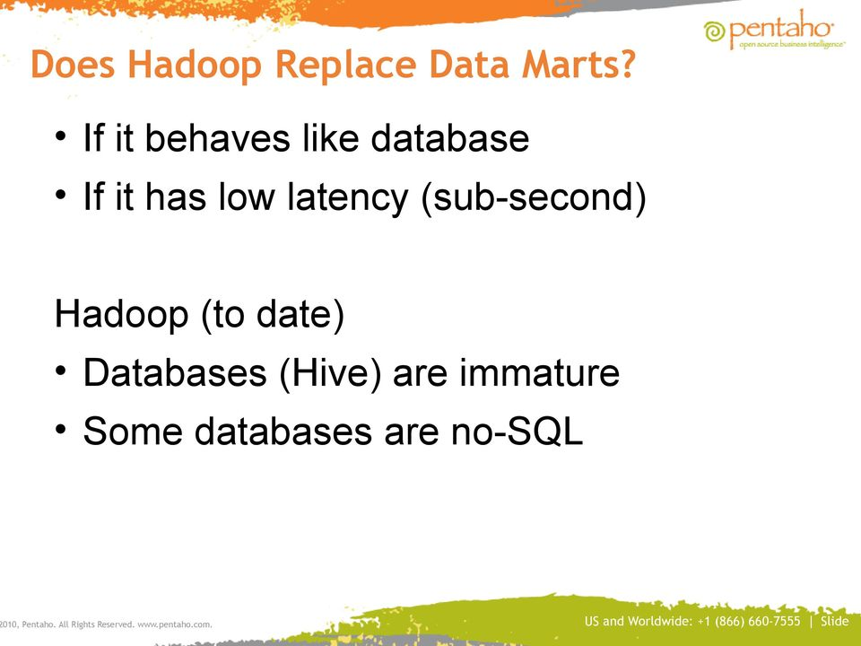 latency (sub-second) Hadoop (to date)