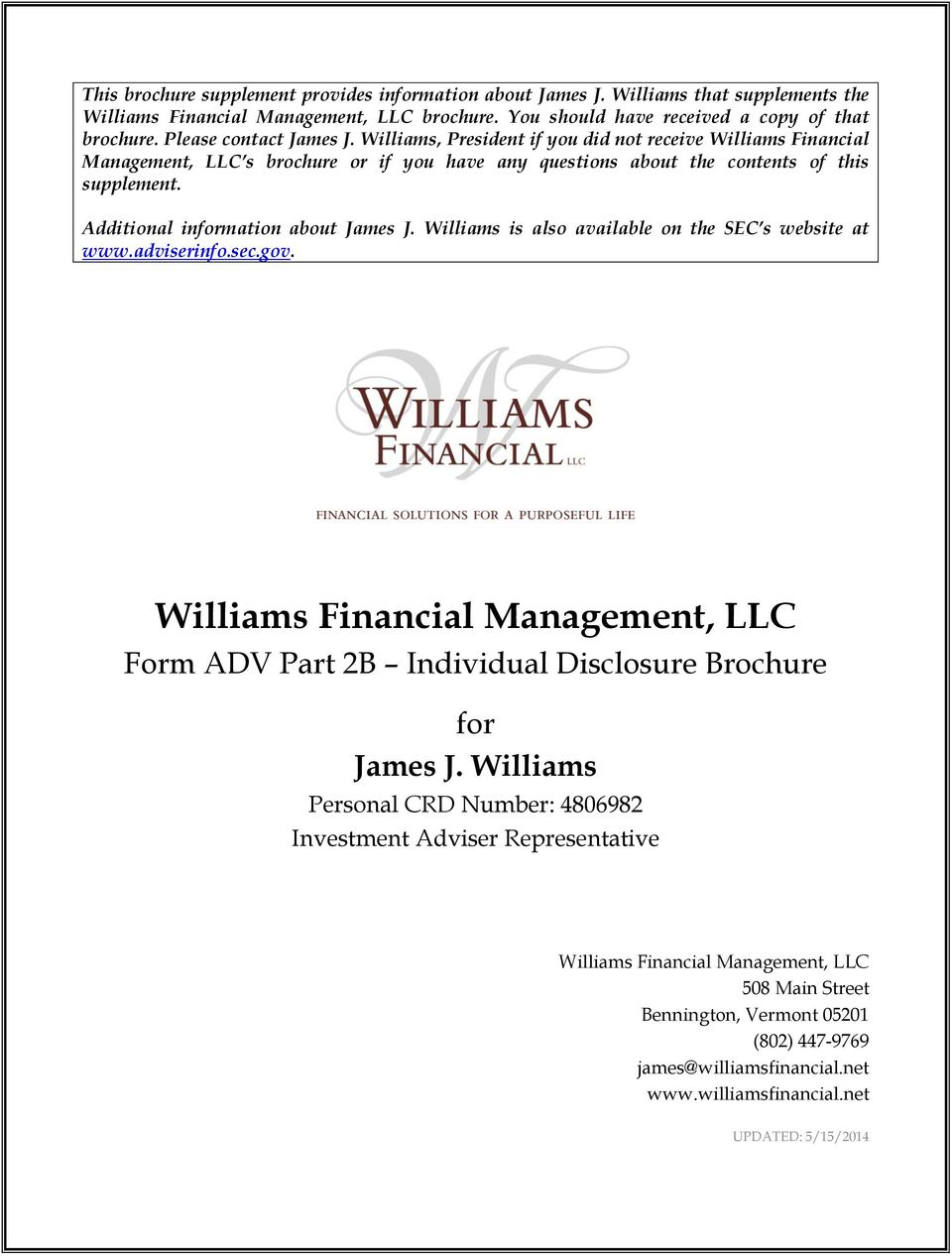 Additional information about James J. Williams is also available on the SEC s website at www.adviserinfo.sec.gov., LLC Form ADV Part 2B Individual Disclosure Brochure for James J.