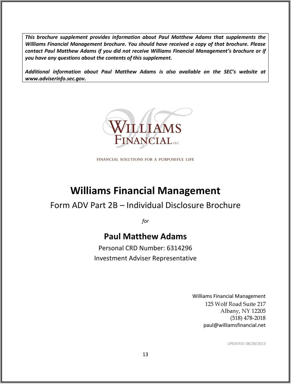 Additional information about Paul Matthew Adams is also available on the SEC s website at www.adviserinfo.sec.gov.
