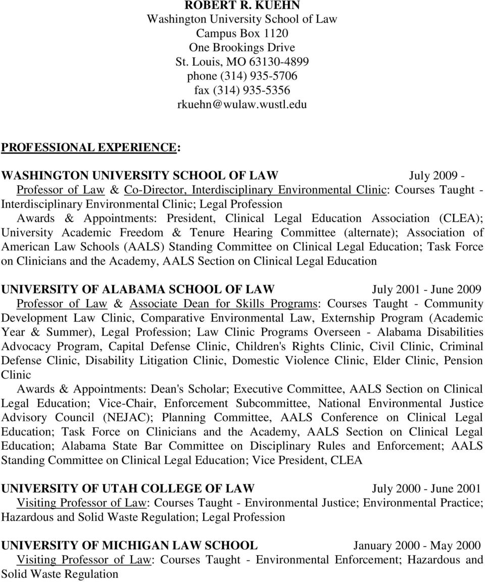 Clinic; Legal Profession Awards & Appointments: President, Clinical Legal Education Association (CLEA); University Academic Freedom & Tenure Hearing Committee (alternate); Association of American Law