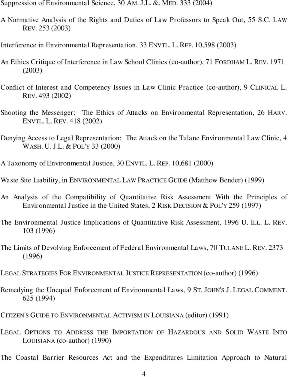 1971 (2003) Conflict of Interest and Competency Issues in Law Clinic Practice (co-author), 9 CLINICAL L. REV.