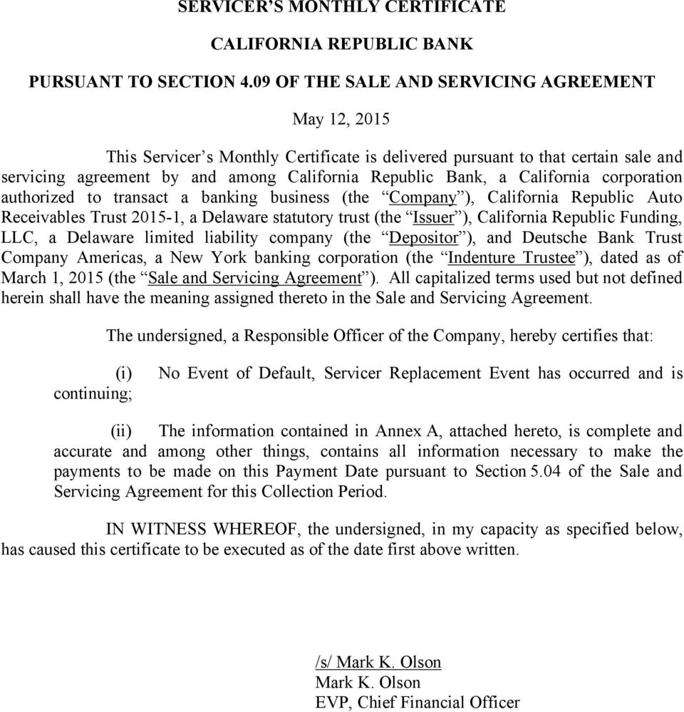California corporation authorized to transact a banking business (the Company ), California Republic Auto Receivables Trust 20151, a Delaware statutory trust (the Issuer ), California Republic