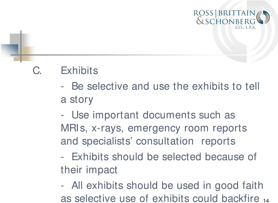 specialists consultation reports - Exhibits should be selected because of