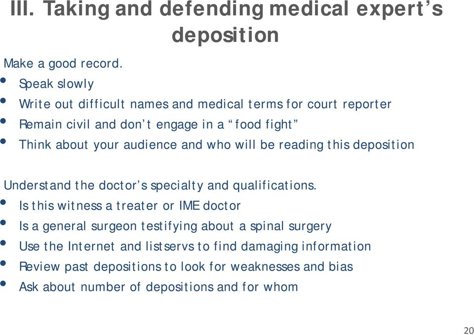 audience and who will be reading this deposition Understand the doctor s specialty and qualifications.