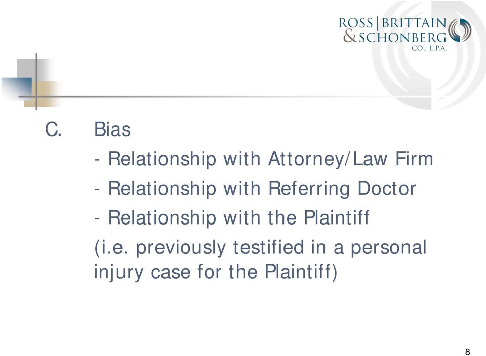 Relationship with the Plaintiff (i.e.
