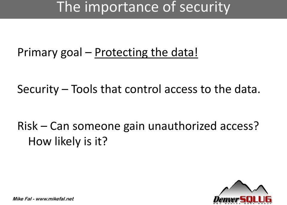 Security Tools that control access to the