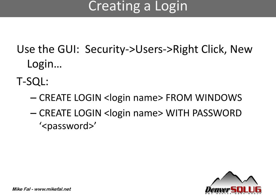 T-SQL: CREATE LOGIN <login name> FROM