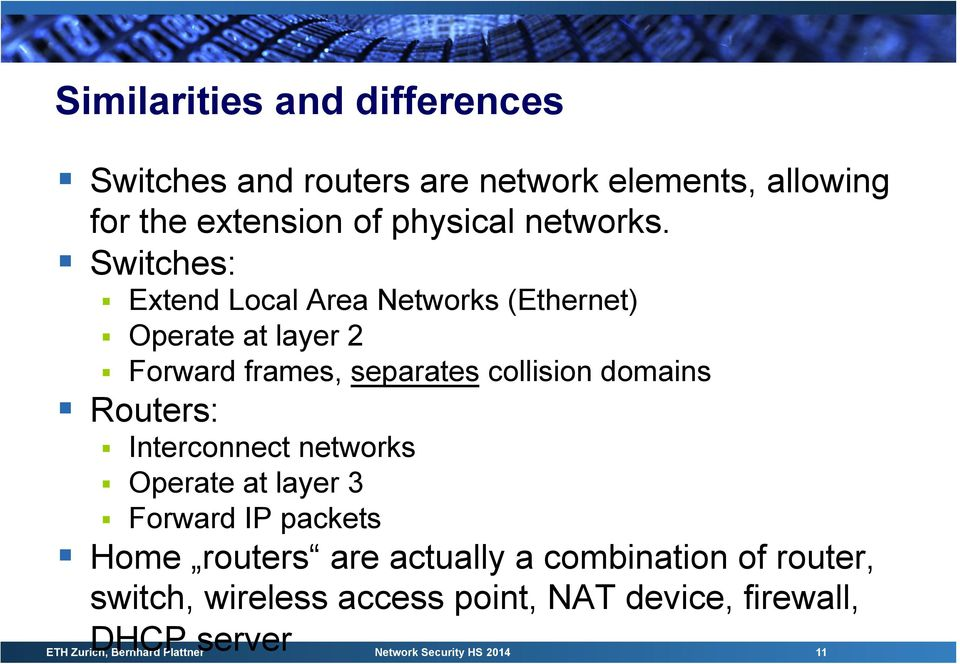 Interconnect networks Operate at layer 3 Forward IP packets Home routers are actually a combination of router, switch,