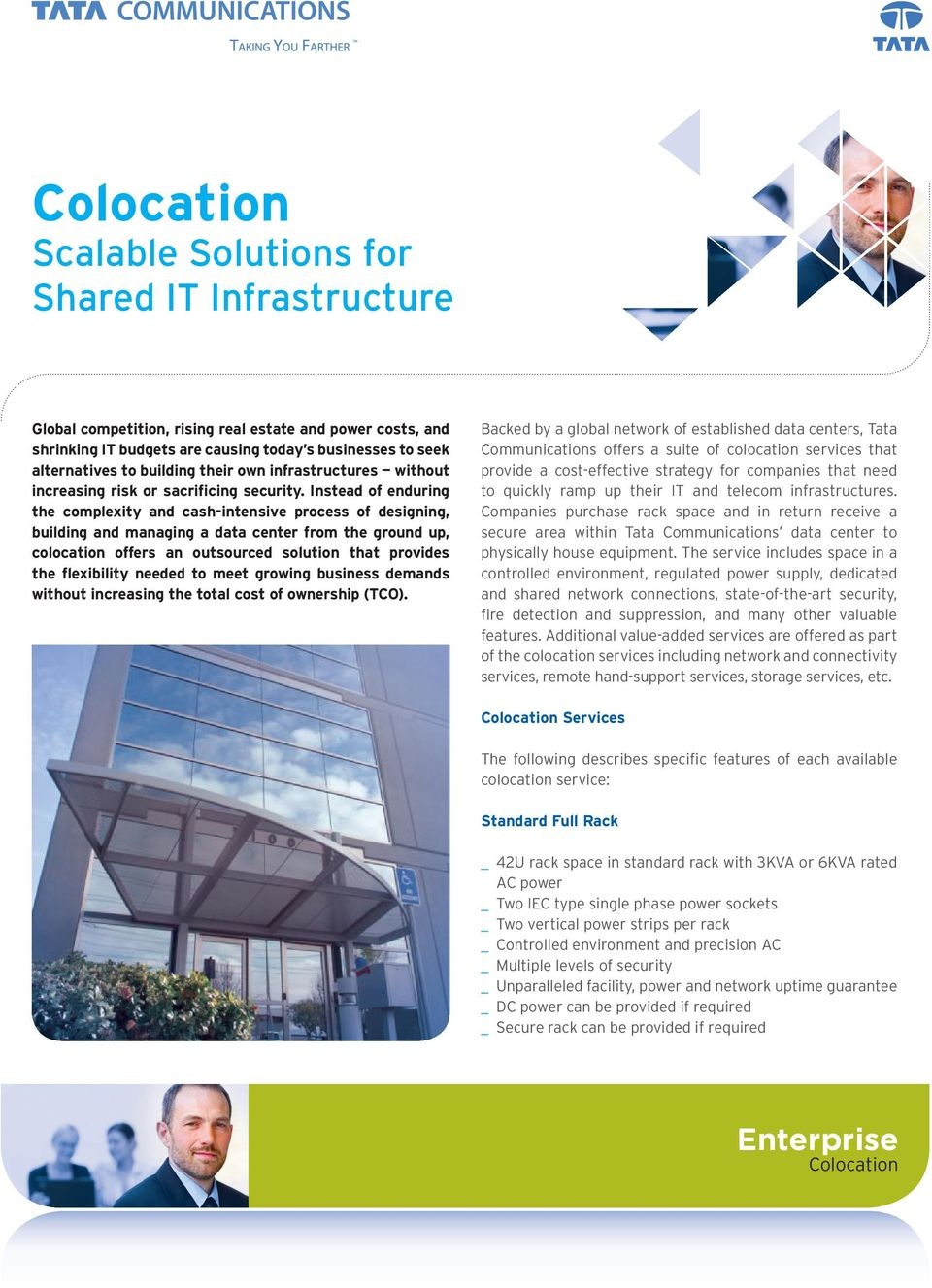 Instead of enduring the complexity and cash-intensive process of designing, building and managing a data center from the ground up, colocation offers an outsourced solution that provides the