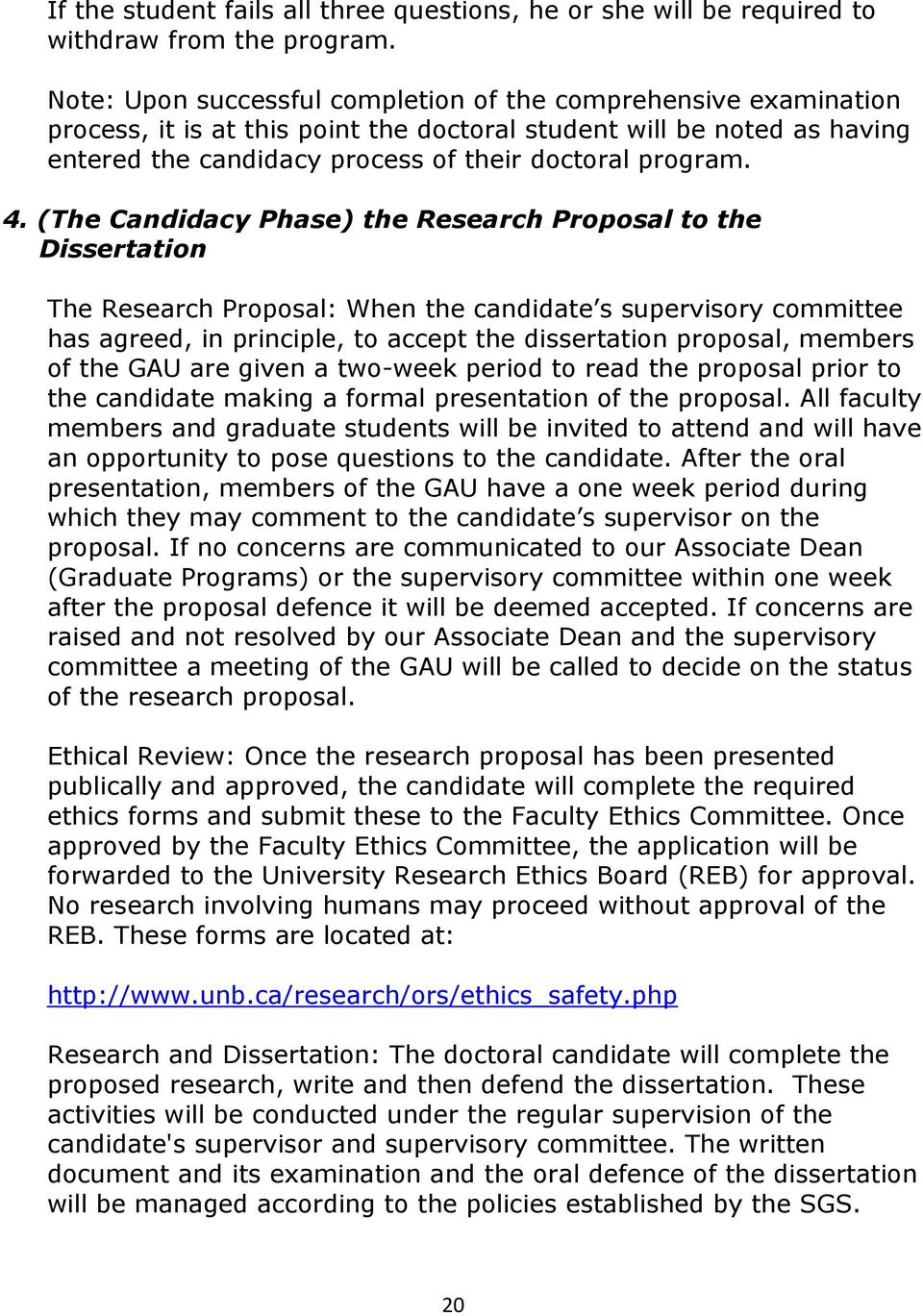 (The Candidacy Phase) the Research Proposal to the Dissertation The Research Proposal: When the candidate s supervisory committee has agreed, in principle, to accept the dissertation proposal,