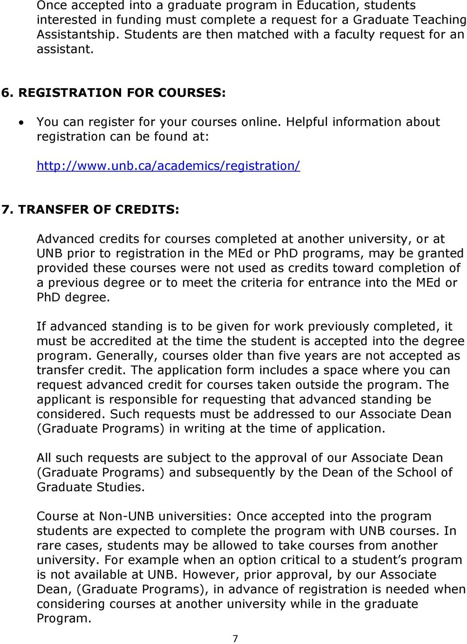 Helpful information about registration can be found at: http://www.unb.ca/academics/registration/ 7.