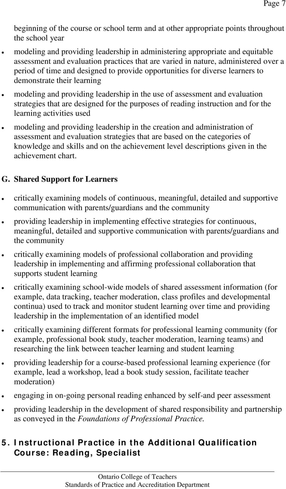 leadership in the use of assessment and evaluation strategies that are designed for the purposes of reading instruction and for the learning activities used modeling and providing leadership in the