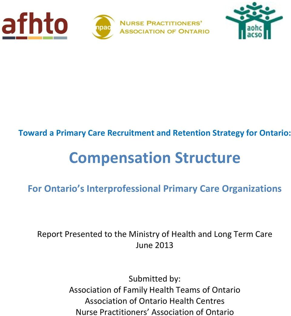 the Ministry of Health and Long Term Care June 2013 Submitted by: Association of Family