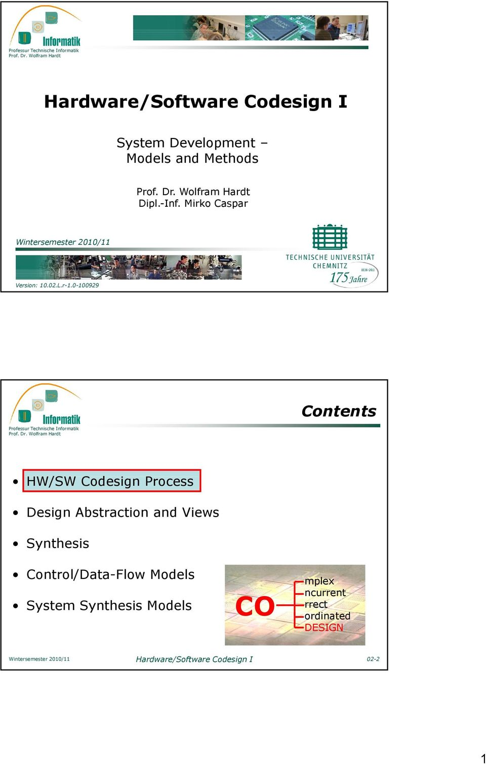 0-100929 Contents HW/SW Codesign Process Design Abstraction and