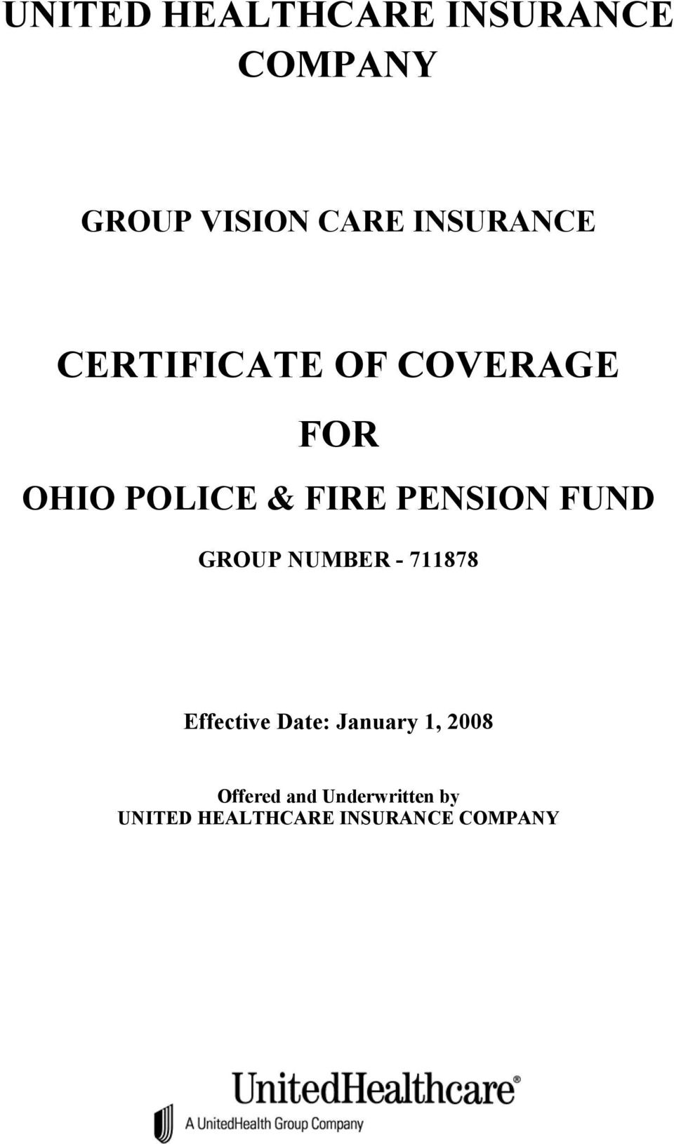 PENSION FUND GROUP NUMBER - 711878 Effective Date: January