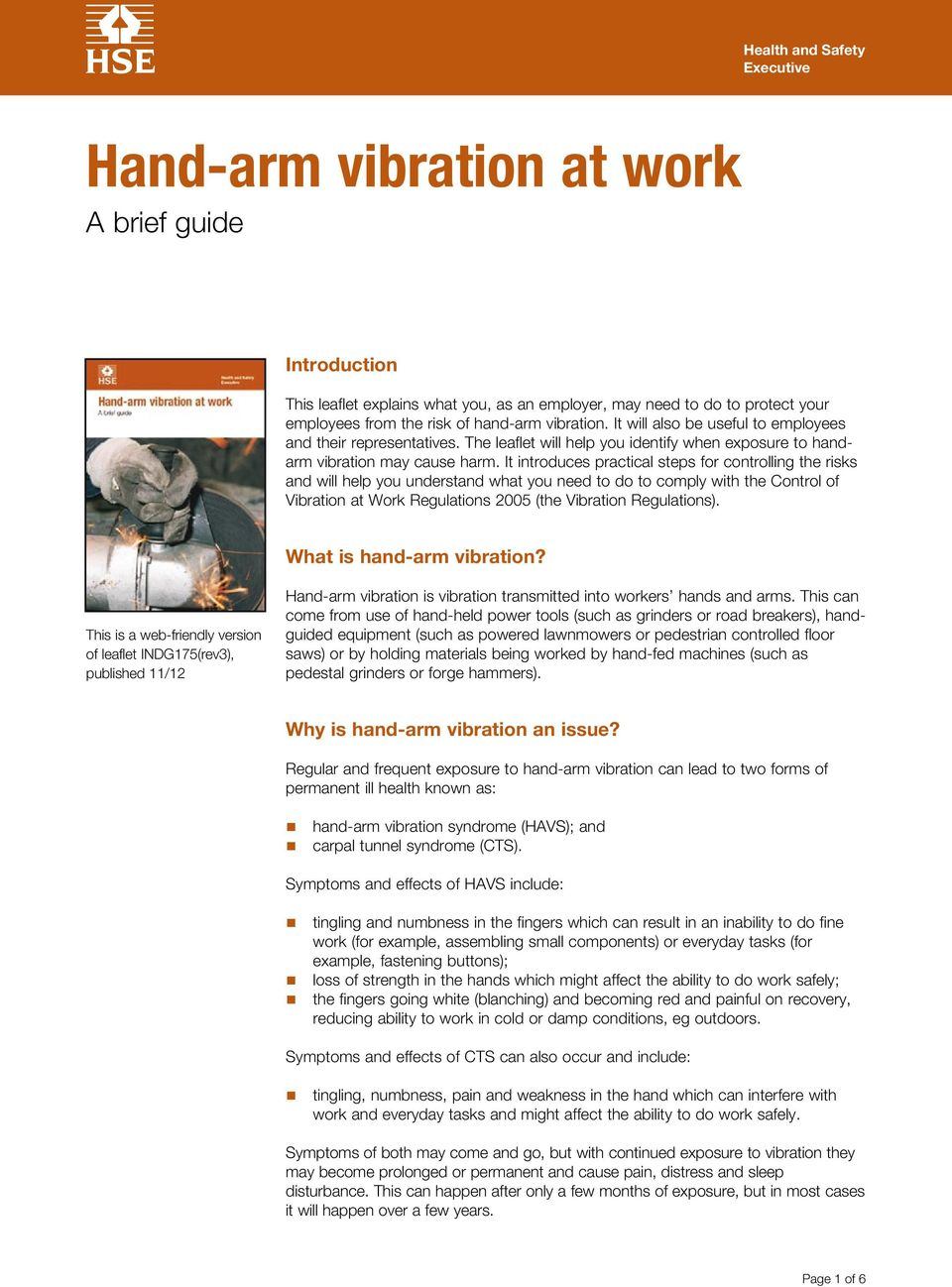 It introduces practical steps for controlling the risks and will help you understand what you need to do to comply with the Control of Vibration at Work Regulations 2005 (the Vibration Regulations).
