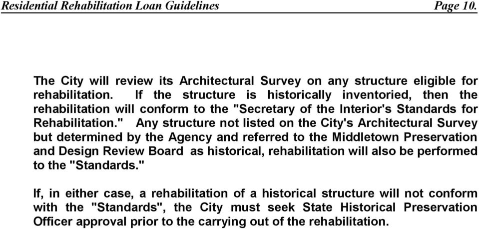 """ Any structure not listed on the City's Architectural Survey but determined by the Agency and referred to the Middletown Preservation and Design Review Board as historical,"