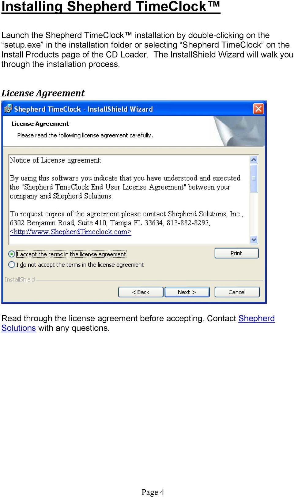 exe in the installation folder or selecting Shepherd TimeClock on the Install Products page of the CD