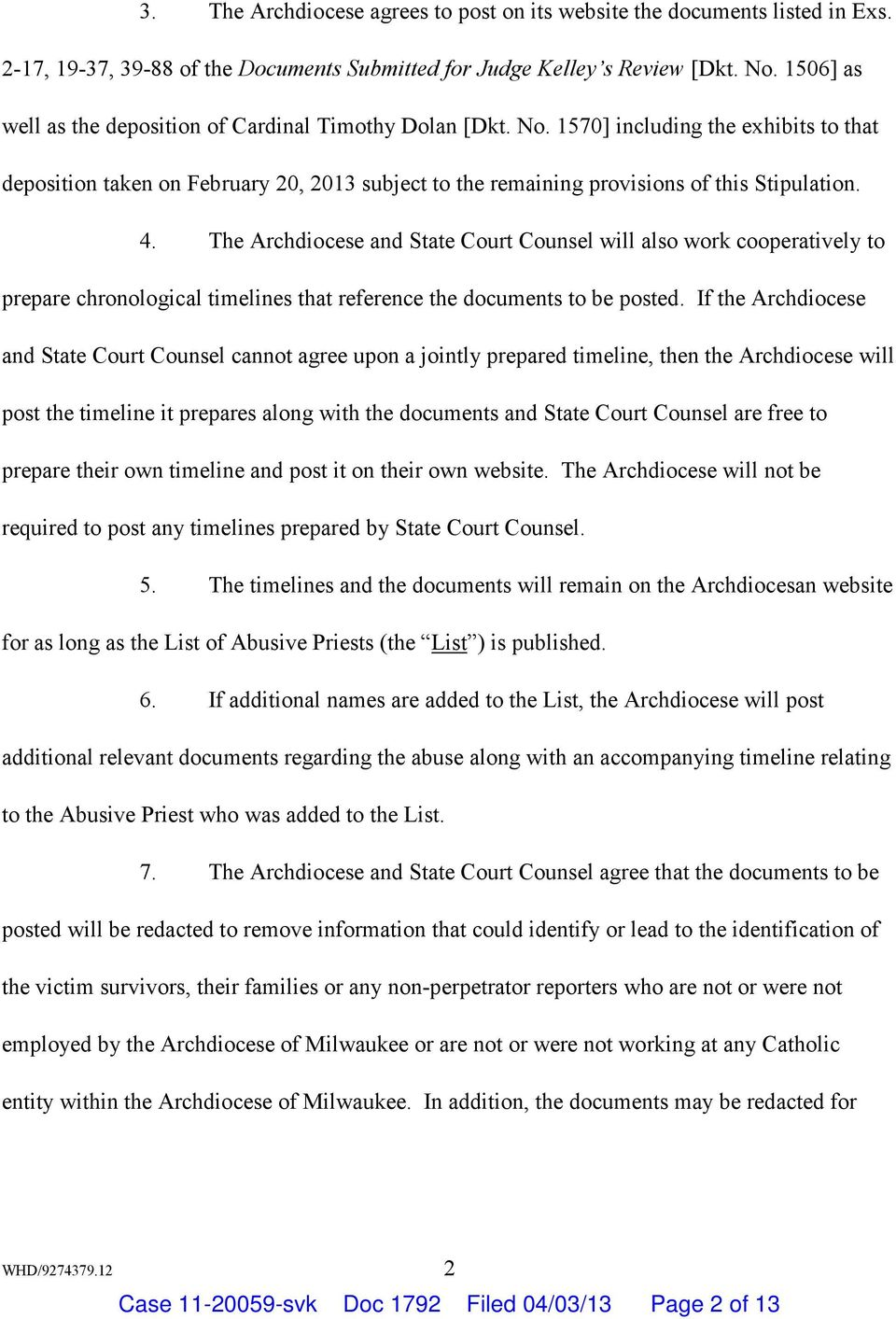 4. The Archdiocese and State Court Counsel will also work cooperatively to prepare chronological timelines that reference the documents to be posted.