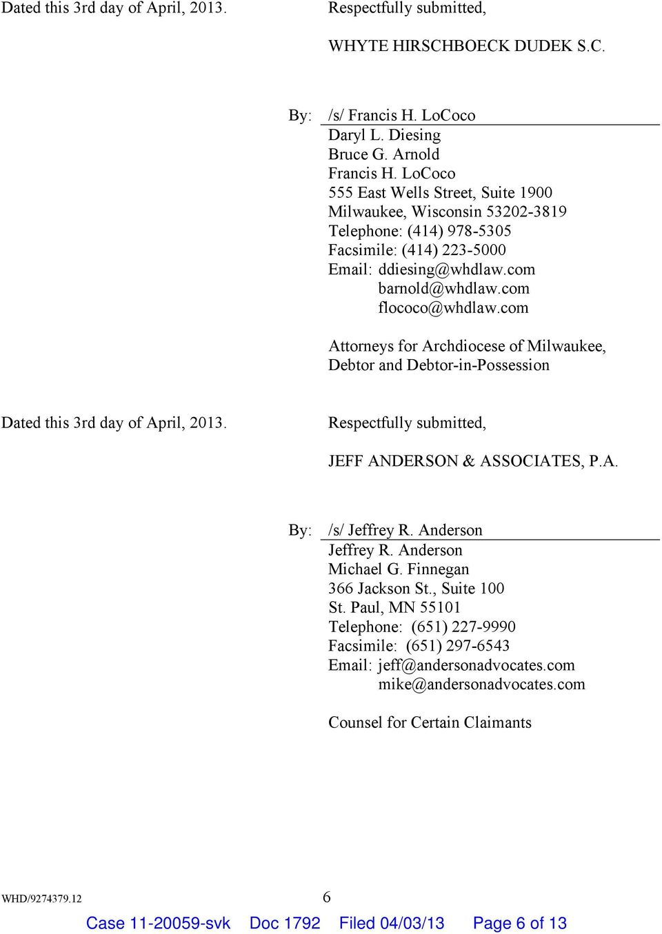 com flococo@whdlaw.com Attorneys for Archdiocese of Milwaukee, Debtor and Debtor-in-Possession Dated this 3rd day of April, 2013. JEFF ANDERSON & ASSOCIATES, P.A. /s/ Jeffrey R.
