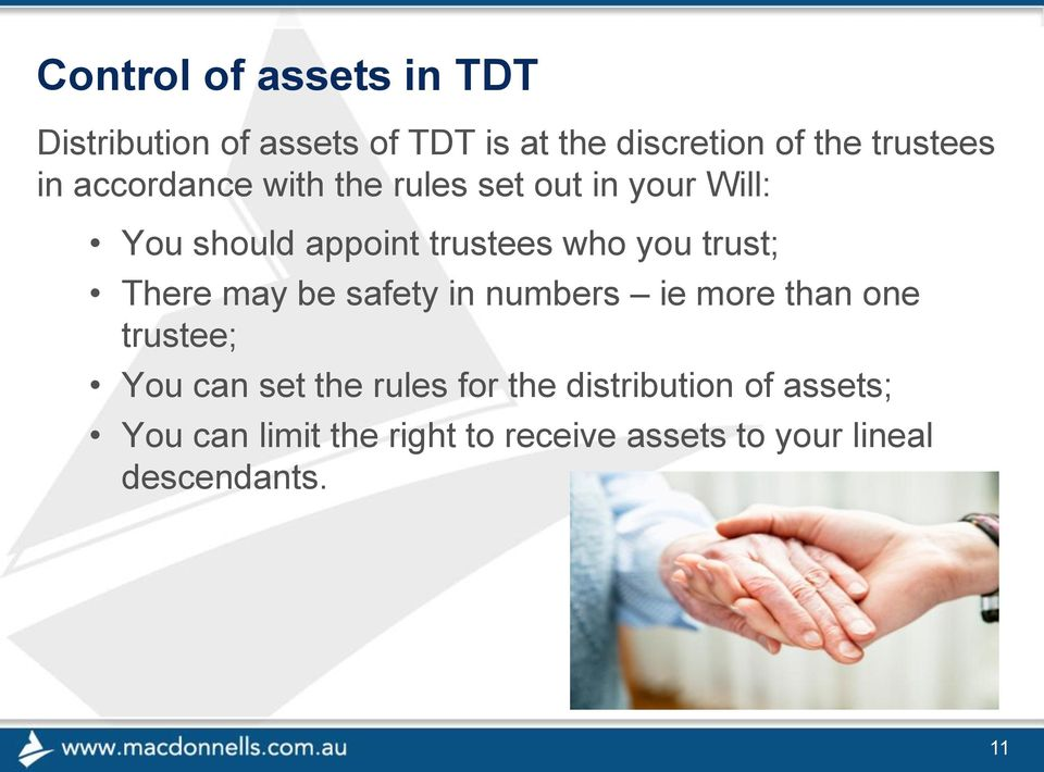 trust; There may be safety in numbers ie more than one trustee; You can set the rules for