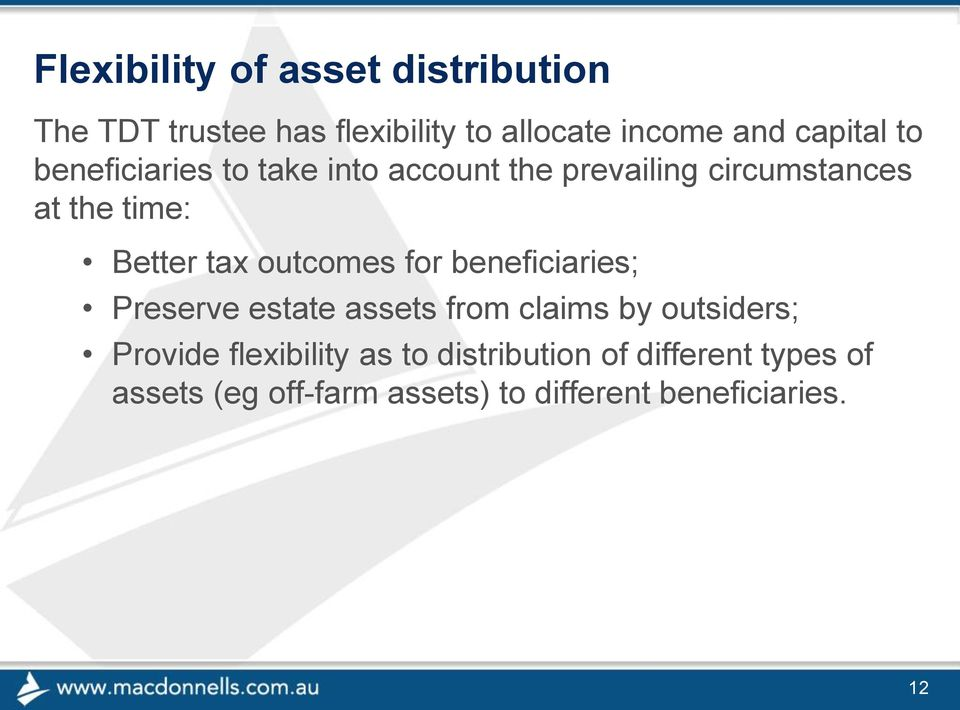 tax outcomes for beneficiaries; Preserve estate assets from claims by outsiders; Provide