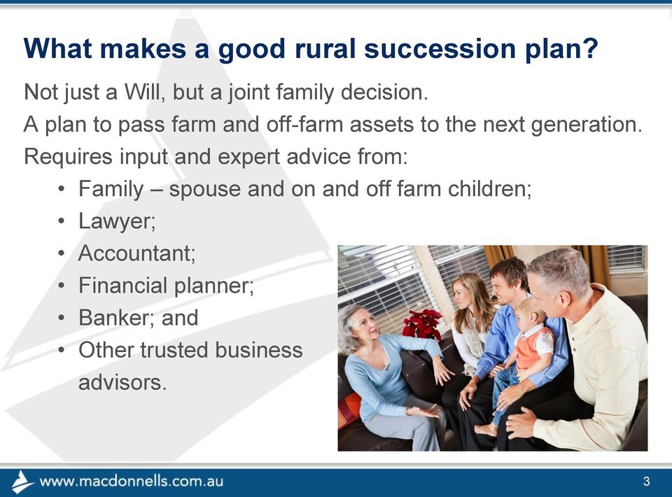 A plan to pass farm and off-farm assets to the next generation.