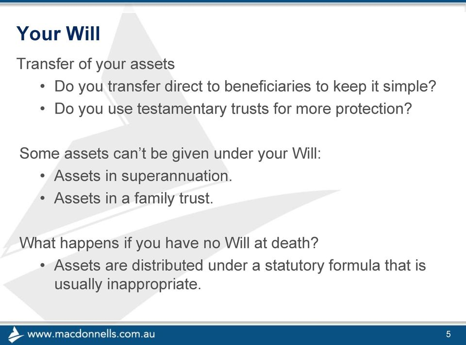 Some assets can t be given under your Will: Assets in superannuation.