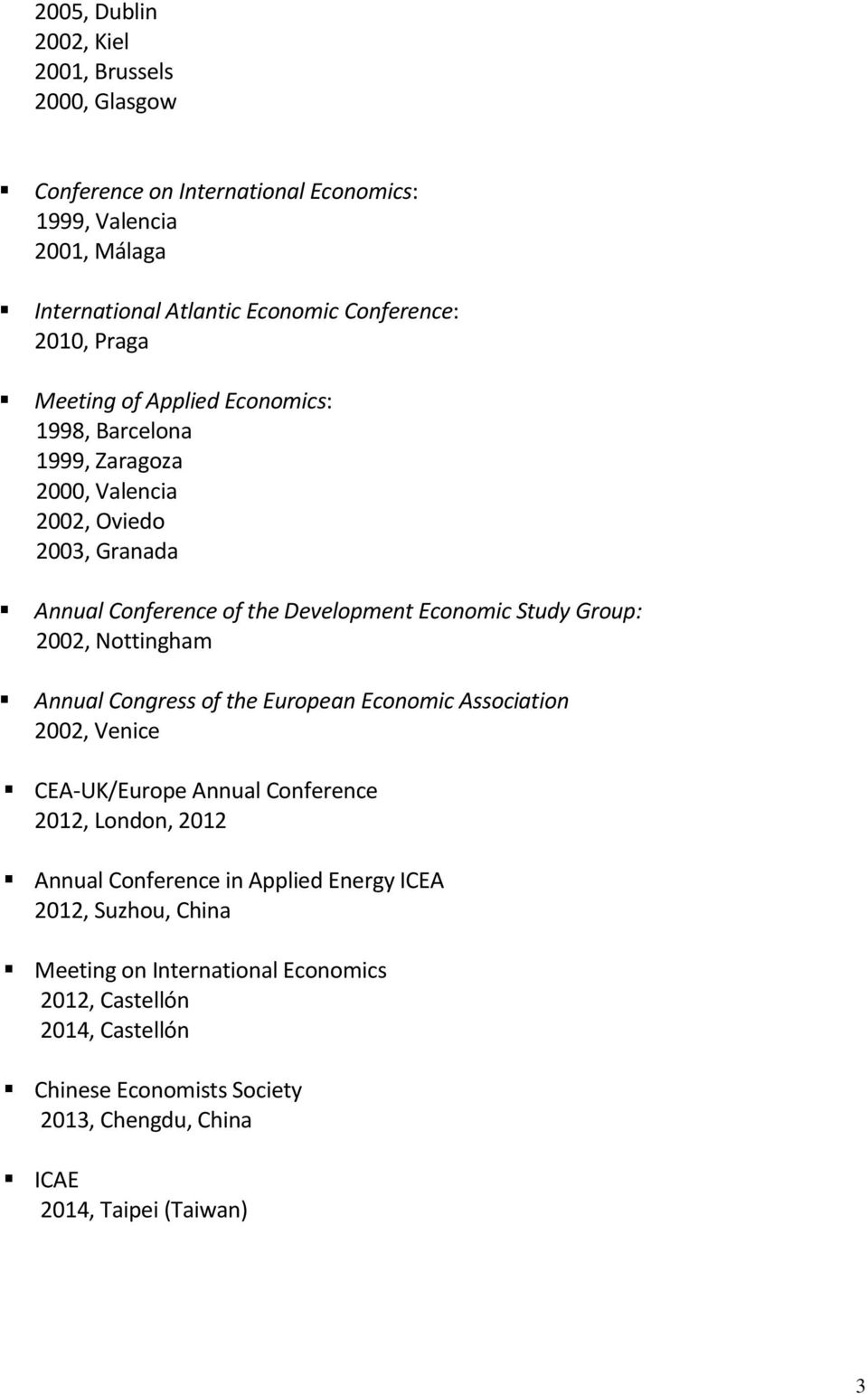 Group: 2002, Nottingham Annual Congress of the European Economic Association 2002, Venice CEA-UK/Europe Annual Conference 2012, London, 2012 Annual Conference in