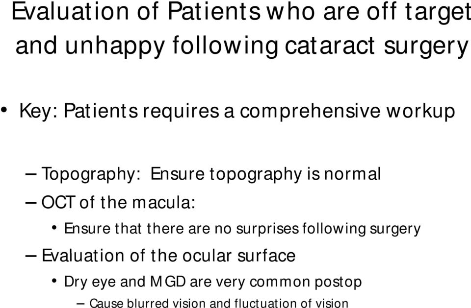 the macula: Ensure that there are no surprises following surgery Evaluation of the ocular
