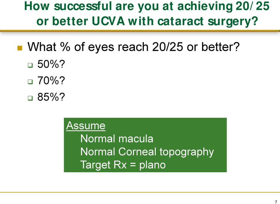 What % of eyes reach 20/25 or better? 50%? 70%?