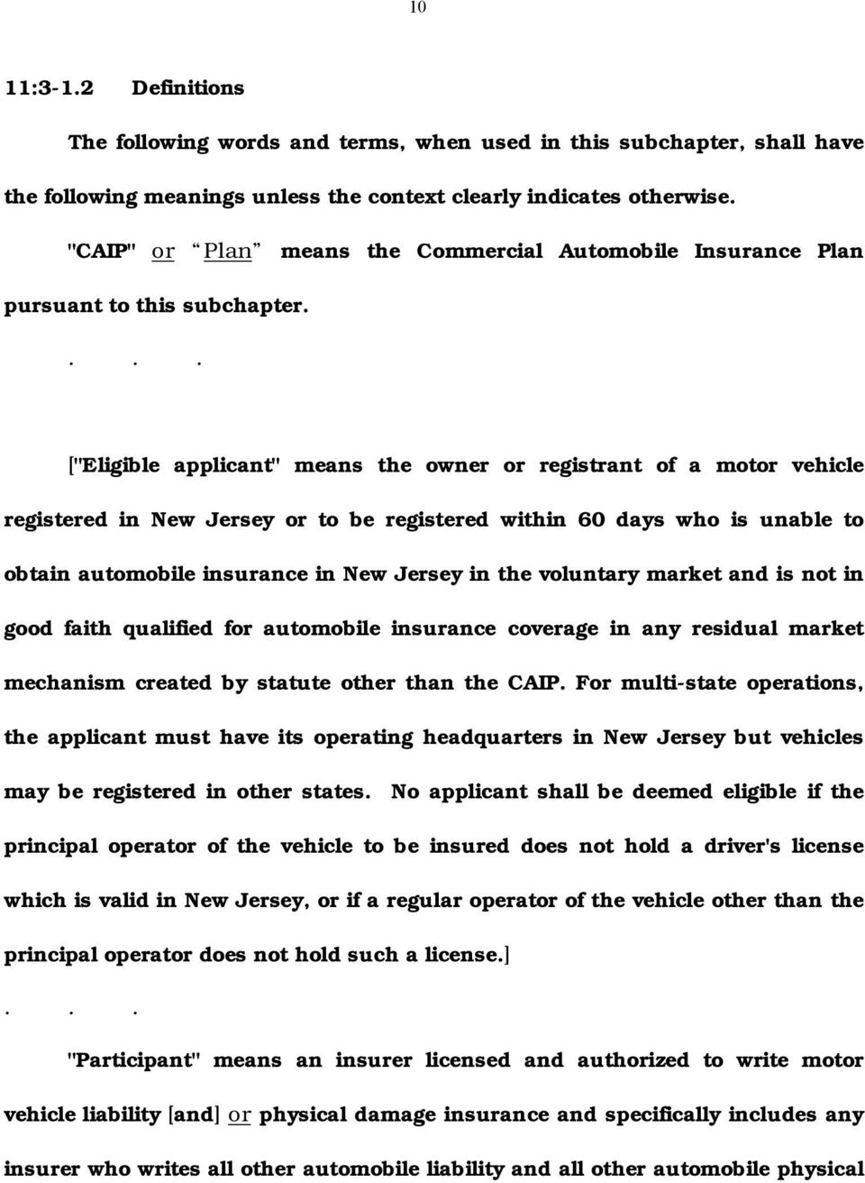 "... [""Eligible applicant"" means the owner or registrant of a motor vehicle registered in New Jersey or to be registered within 60 days who is unable to obtain automobile insurance in New Jersey in"