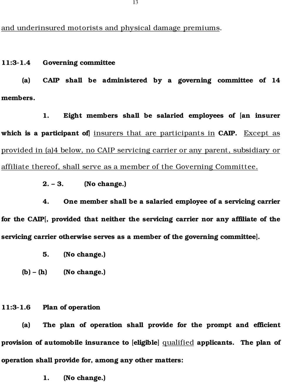 One member shall be a salaried employee of a servicing carrier for the CAIP[, provided that neither the servicing carrier nor any affiliate of the servicing carrier otherwise serves as a member of