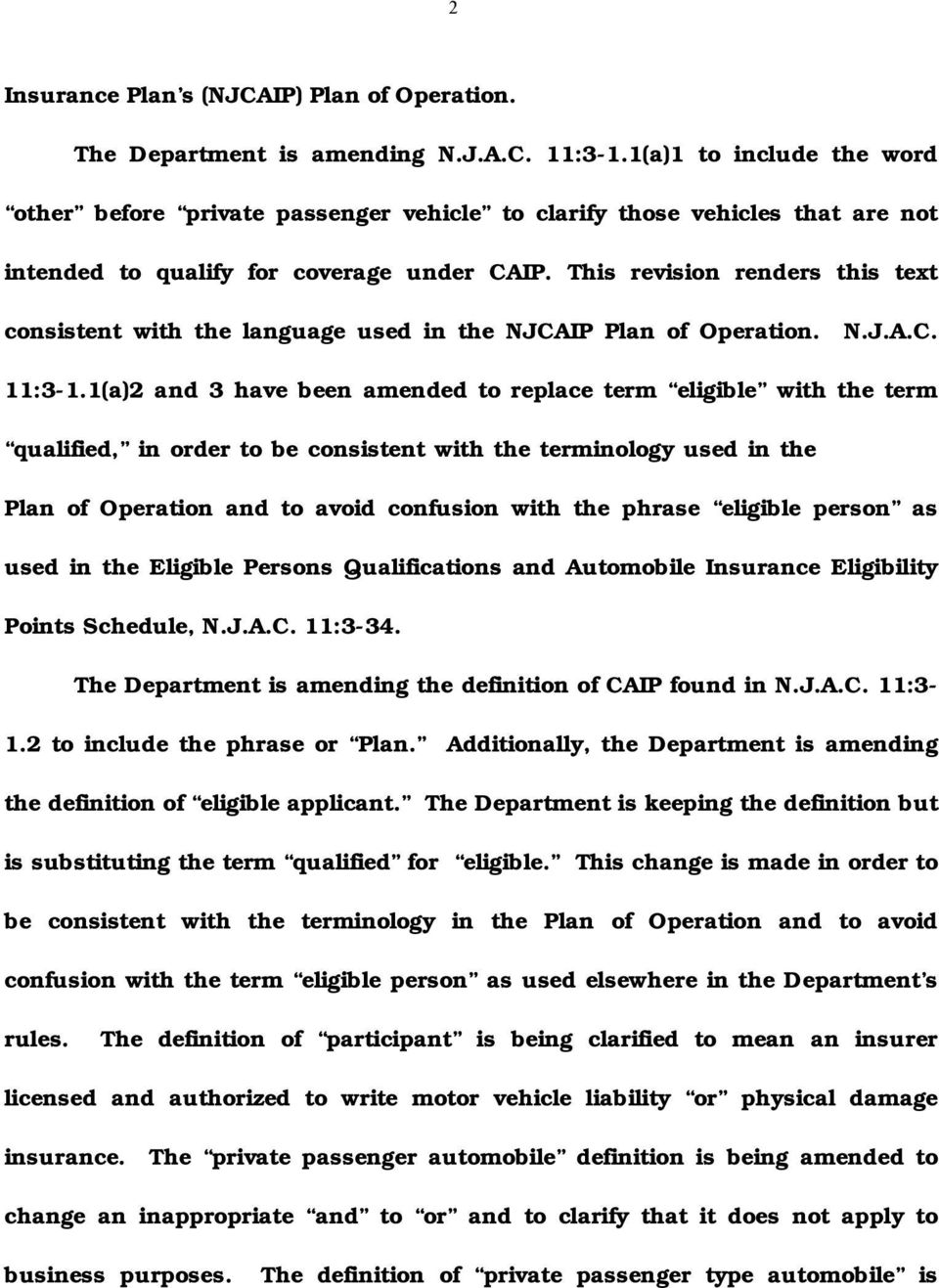 This revision renders this text consistent with the language used in the NJCAIP Plan of Operation. N.J.A.C. 11:3-1.