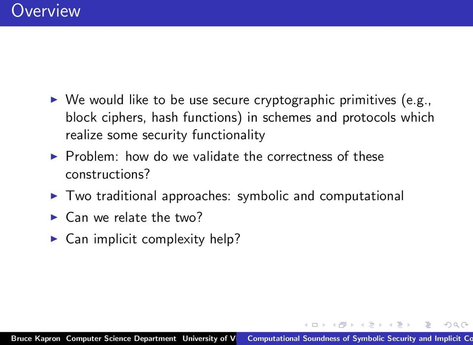 , block ciphers, hash functions) in schemes and protocols which realize some security